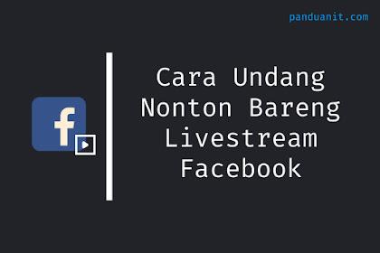 Cara Mengundang Nonton Bareng Livestream Facebook
