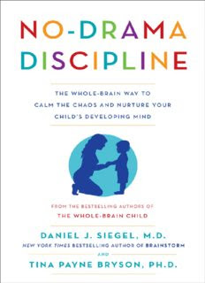 No-Drama Discipline: The Whole-Brain Way to Calm  [FREE PDF]