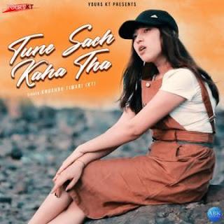 Tune Sach Kaha Tha - Khushboo Tiwari