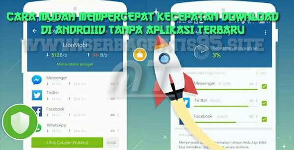 Cara mempercepat download di android tanpa aplikasi terbaru
