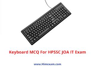 Keyboard MCQ For HPSSC JOA IT Exam