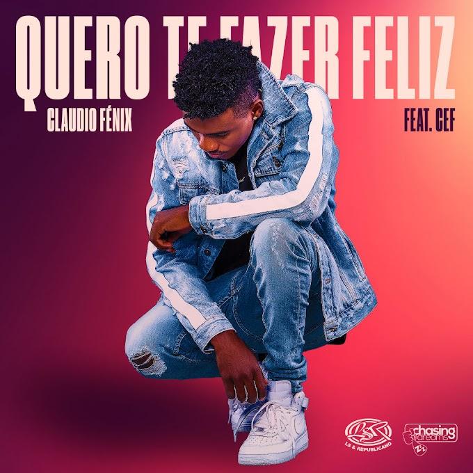 Claudio Fênix Feat. Cef - Quero Te Fazer Feliz [AFRO POP] [DOWNLOAD]
