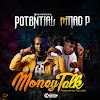 Potential ft Mac P - Money Talk