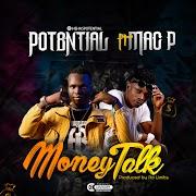 Potential ft Mac P – Money Talk (Prod. No Limitz)