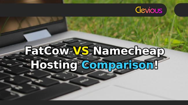 FatCow VS Namecheap Hosting Comparison - Clevious