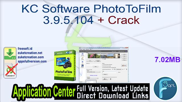 KC Software PhotoToFilm 3.9.5.104 + Crack
