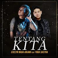 Lirik Lagu Evelyn Nada Anjani - Tentang Kita (feat. Yoga Sastra)