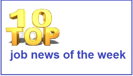 সপ্তাহের সেরা ১০ চাকরির খবর / Top 10 job news of the week