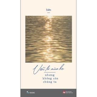 Vẫn Là Mùa Hạ Nhưng Không Còn Chúng Ta (Tản Văn) ebook PDF-EPUB-AWZ3-PRC-MOBI