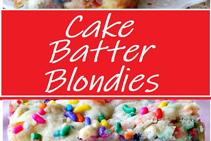 Cake Batter Blondies #cakerecipes #desserts #cookies