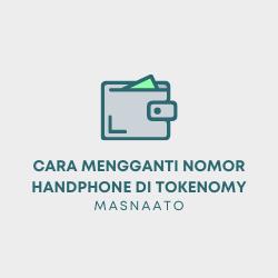 Cara Mengganti Nomor Handphone di Tokenomy