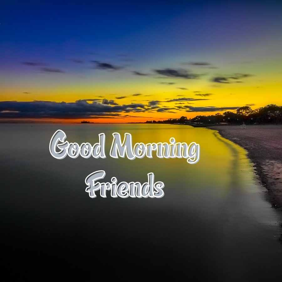good morning friends photos