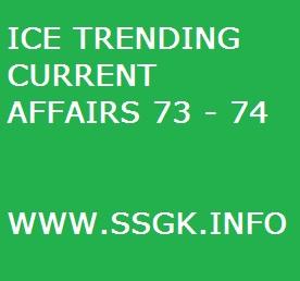 ICE TRENDING CURRENT AFFAIRS 73 - 74