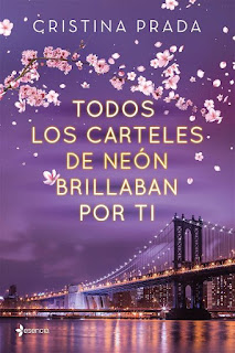 Todos los carteles de neón brillaban por ti | Cristina Prada | Esencia