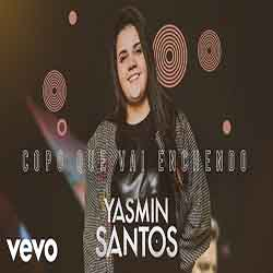 Baixar Música Copo que Vai Enchendo - Yasmin Santos Mp3