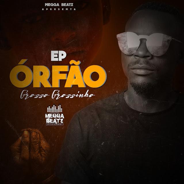 Grosso Grossinho - EP Órfão