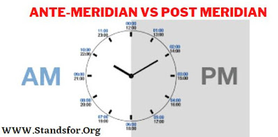 am vs pm- Ante-Meridian Vs Post-Meridian