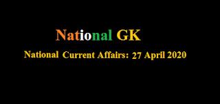 Current Affairs: 27 April 2020