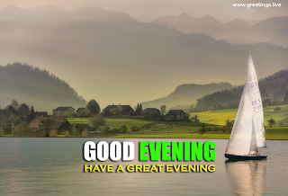 good evening wishes images sailing-boat, landscape. mountains. lake