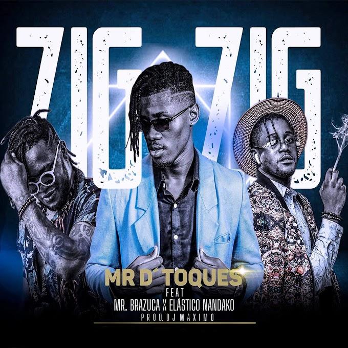 Mr D'toques – Zig Zig (feat. Elástico Nandako & Mr Brazuca) [Prod. Dj Máximo]