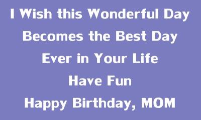 Happy Birthday Wishes for Mom - Happy Birthday Mom Quotes