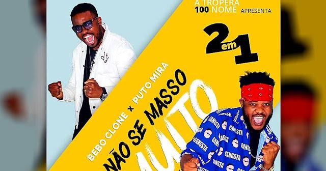 Bebo Clone Feat. Puto Mira - Não Se Masso Muito (Kuduro)