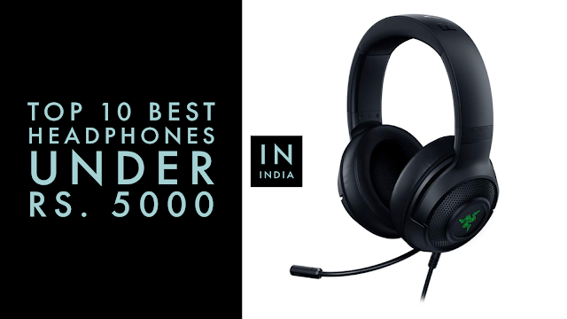 Top 10 Best Gaming Headphones Under Rs. 5000 ($ 70 USD) in India (2021)