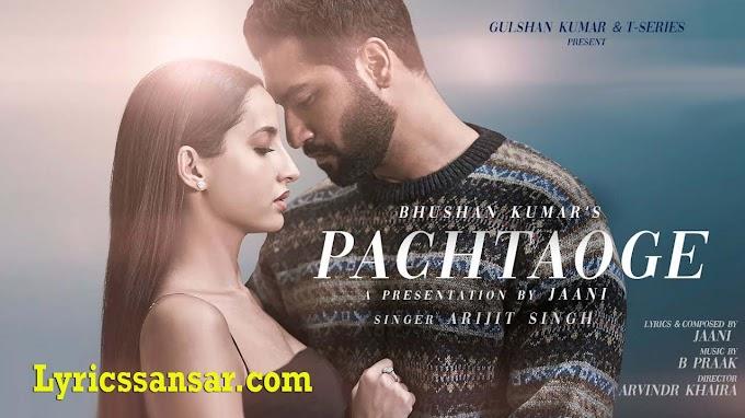 Pachtaoge Lyrics - Arijit Singh | Jaani Ve