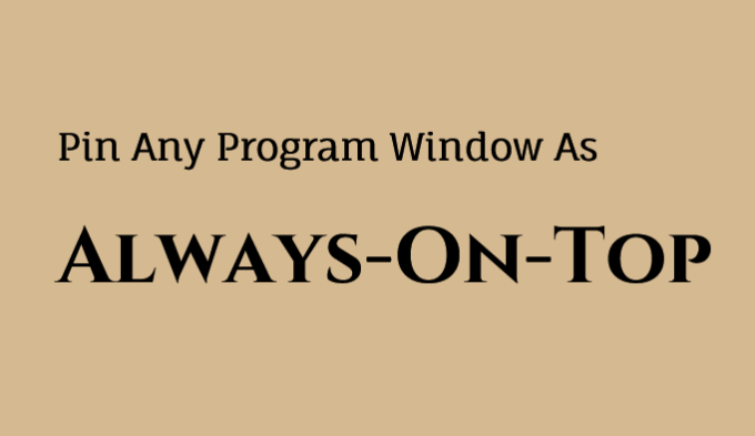 Pin Any Program Window As always on top
