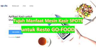 Tujuh Manfaat Mesin Kasir Spots Untuk Resto Go Food Go Bizz