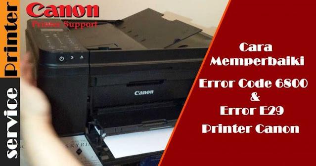 Error Code 6800 E29 Pada Printer Canon