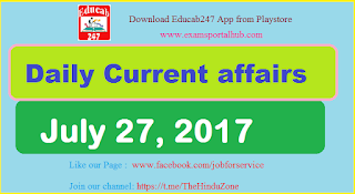 Daily Current affairs -  July 27th, 2017 for all competitive exams