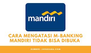 5 Cara Mengatasi M Banking Mandiri Online Tidak Bisa Dibuka Error