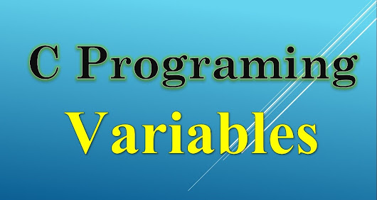 C Programming:Variables Introduction and Types, With Examples and Interview Questions