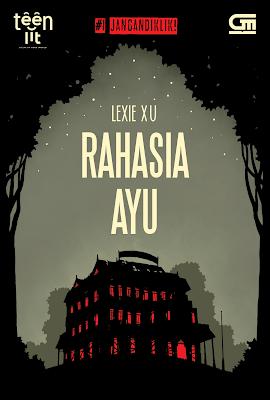 Jangan Diklik Series : Novel Rahasia Ayu - Lexie Xu