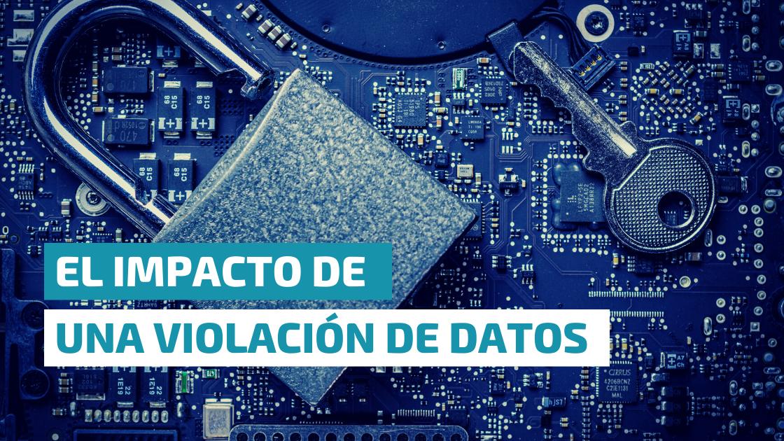 Impacto de una violación de datos