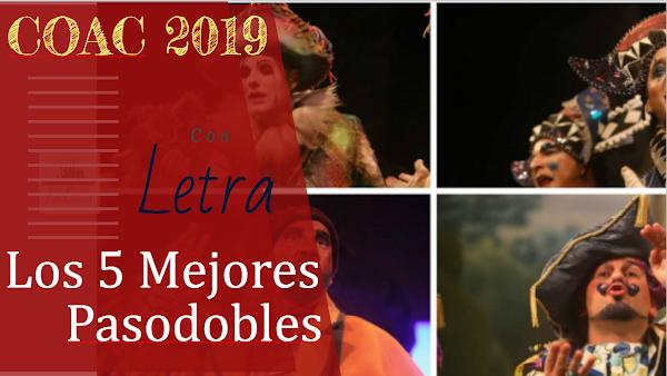 Los 5 Pasodobles con ✍LETRAS✍ mejores del COAC 2019. 🎭🎭LOS MAS APLAUDIDOS EN EL CARNAVAL DE CADIZ🎭🎭