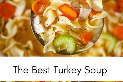 The Best Turkey Soup