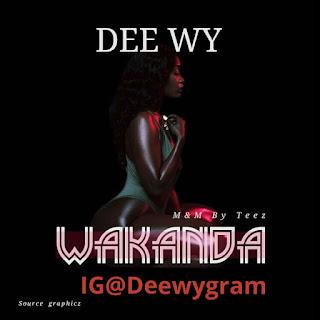 Music: DEE WY WAKANDA