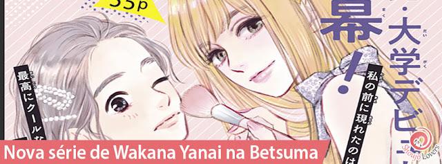 Nova série de Wakana Yanai na Betsuma
