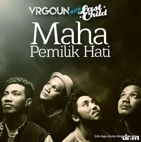 Lirik Lagu Maha Pemilik Hati - Virgoun with Last Child