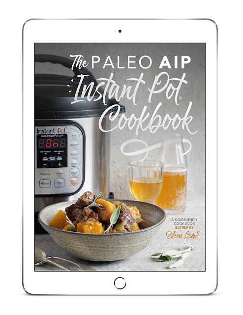 The Paleo AIP Instant Pot® Cookbook