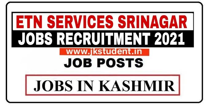 ETN Services Srinagar Jobs Recruitment 2021 For Various Posts