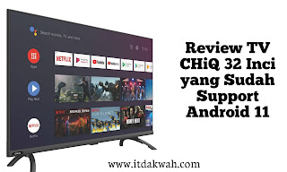 Review TV CHiQ 32 Inci Support Android 11