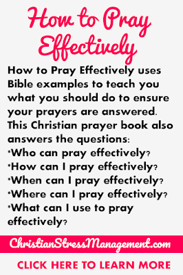 How to Pray Effectively uses Bible examples to teach you the things you should do to ensure your prayers are answered.