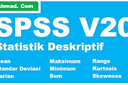 Membuat Statistik Deskriptif Pakai SPSS | Mean, Standar Deviasi, Varian, Maksimum, Minimum, Sum, Range, Kurtosis dan Skewness