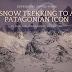 Snow Trekking to a Patagonian Icon