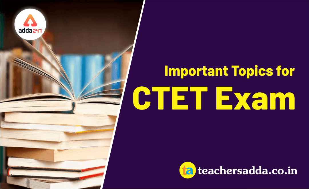 CTET Exam 2019: Revision with Most Important Topics