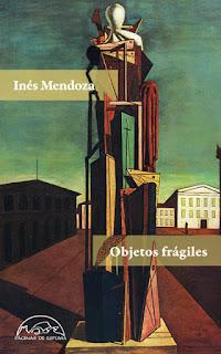 Objetos frágiles Inés Mendoza