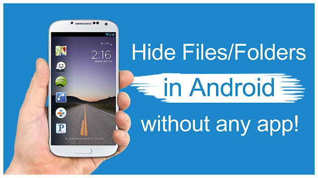 How to hide files and folders in Android phone without using any application